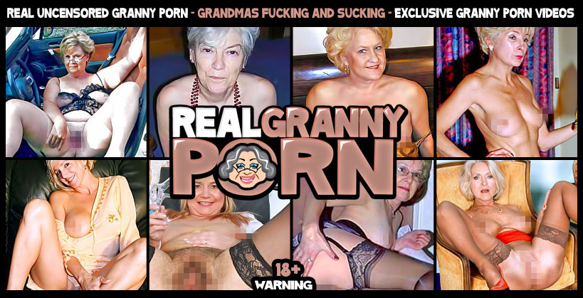 Real Granny Porn Videos